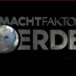 Machtfaktor Erde Dokumentation
